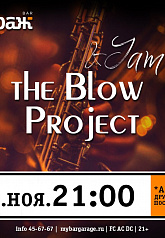 the Blow Project & JAM